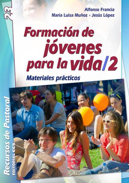FORMACIÓN DE JÓVENES PARA LA VIDA 2: MATERIALES PRÁCTICOS