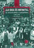 LA IDEA ÉS INFINITA. EL SOCIALISME A CAPDEPERA (1900-1936). UNA CRÒNICA