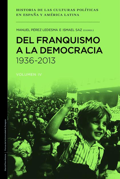 DEL FRANQUISMO A LA DEMOCRACIA, 1936-2013