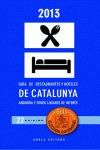GUIA ELECCIÓN GOURMAND 2013 : RESTAURANTES Y HOTELES DE CATALUÑA, ANDORRA Y OTROS LUGARES DE IN