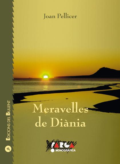 MERAVELLES DE DIÀNIA : CAMINS, PARATGES I PAISATGES DE LES COMARQUES CENTRALS VALENCIANES