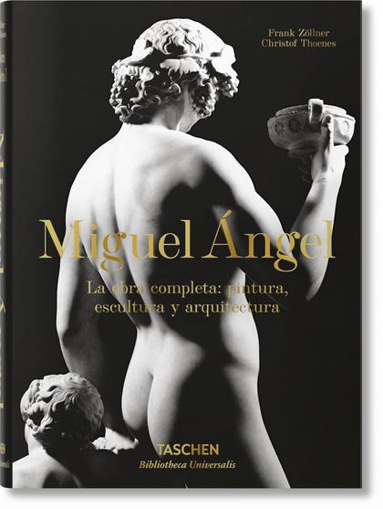 MIGUEL ANGEL LA OBRA COMPLETA: PINTURA ESCULTURA Y ARQUITECTURA.