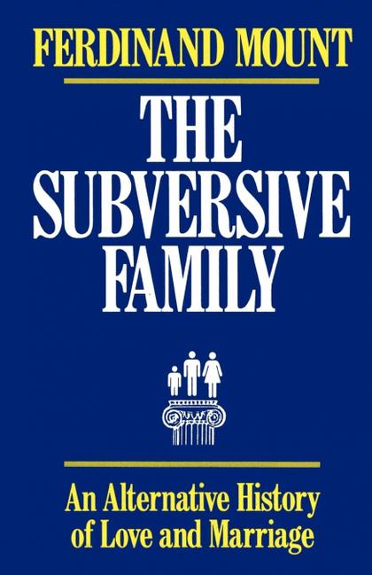 THE SUBVERSIVE FAMILY