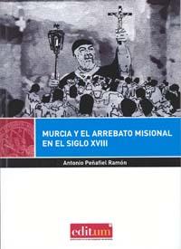 MURCIA Y EL ARREBATO MISIONAL EN EL SIGLO XVIII
