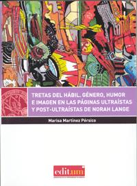 TRETAS DEL HÁBIL : GÉNERO, HUMOR E IMAGEN EN LAS PÁGINAS ULTRAÍSTAS Y POST-ULTRAÍSTAS DE NORAH