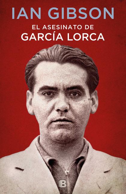 EL ASESINATO DE GARCÍA LORCA.