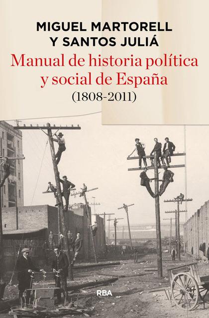 MANUAL HISTORIA POLITICA Y SOCIAL ESPAÑA 1808-2011