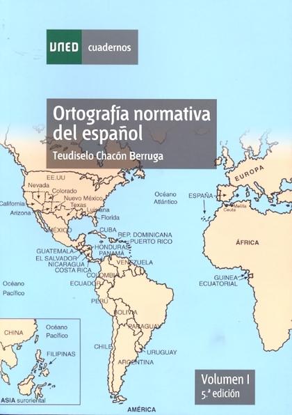 ORTOGRAFÍA NORMATIVA DEL ESPAÑOL. VOLUMEN I. 5ª EDICIÓN.