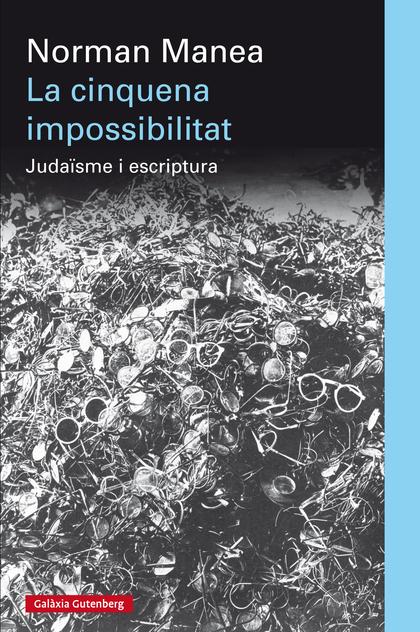 LA CINQUENA IMPOSSIBILITAT : JUDAÏSME Y ESCRIPTURA