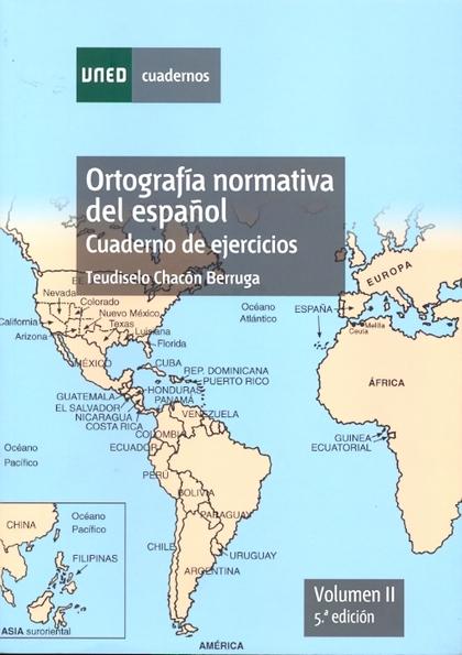 ORTOGRAFÍA NORMATIVA DEL ESPAÑOL. CUADERNO DE EJERCICIOS. VOLUMEN II. 5ª EDICIÓN.