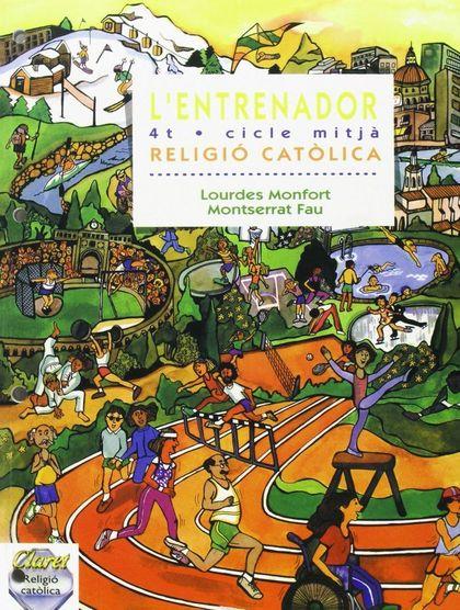 (CAT).RELIGIO 4T.PRIM.L´ENTRENADOR.(TEMPS AL TEMPS                              RELIGIO CATOLIC