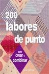 200 LABORES DE PUNTO : PARA CREAR Y COMBINAR