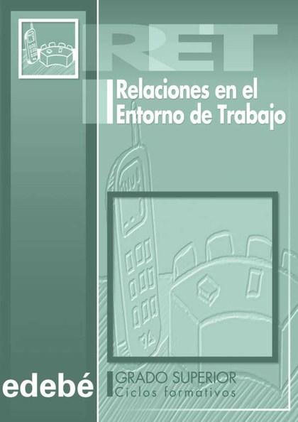 RELACIONES EN EL ENTORNO DE TRABAJO, CICLOS FORMATIVOS, GRADO SUPERIOR