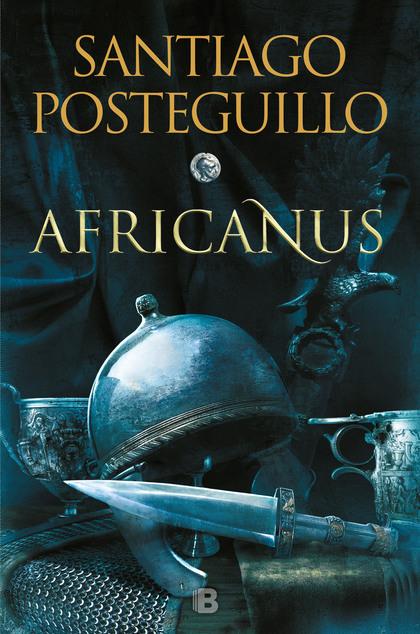 AFRICANUS. EL HIJO DEL CÓNSUL (TRILOGÍA AFRICANUS 1).
