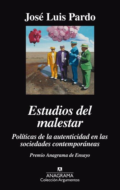 ESTUDIOS DEL MALESTAR. POLITICAS DE LA AUTENTICIDAD EN LAS SOCIEDADES CONTEMPORÁ.