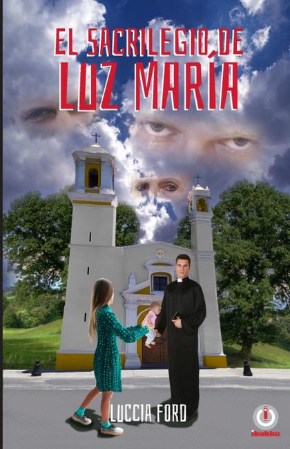 EL SACRILEGIO DE LUZ MARÍA