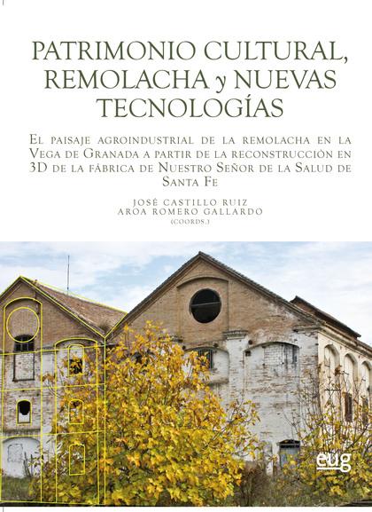 PATRIMONIO CULTURAL, REMOLACHA Y NUEVAS TECNOLOGÍAS