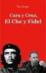 Cara y Cruz. El Che y Fidel