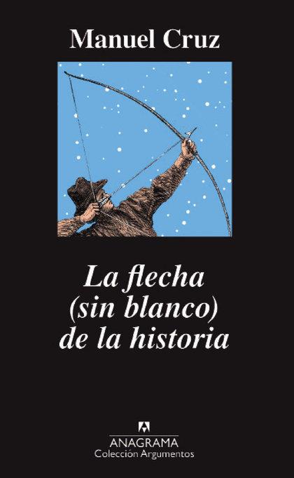 LA FLECHA (SIN BLANCO) DE LA HISTORIA.