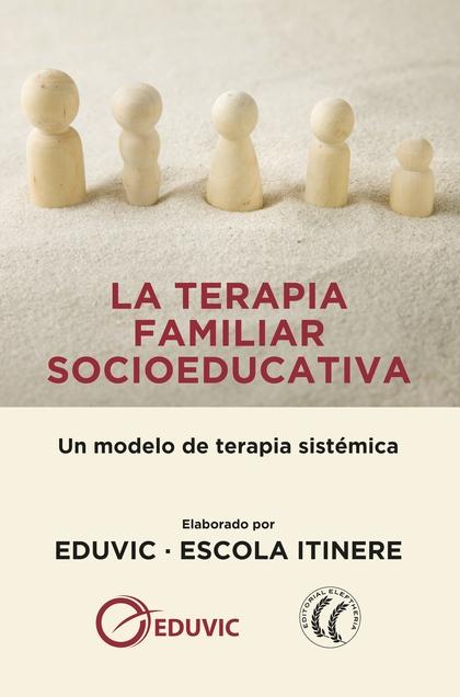 LA TERAPIA FAMILIAR SOCIOEDUCATIVA                                              UN MODELO DE TE