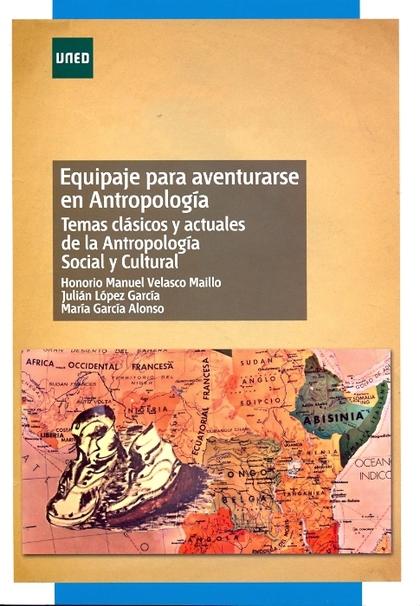 EQUIPAJE PARA AVENTURARSE EN ANTROPOLOGÍA : TEMAS CLÁSICOS Y ACTUALES DE LA ANTROPOLOGÍA SOCIAL