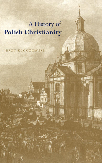 A HISTORY OF POLISH CHRISTIANITY