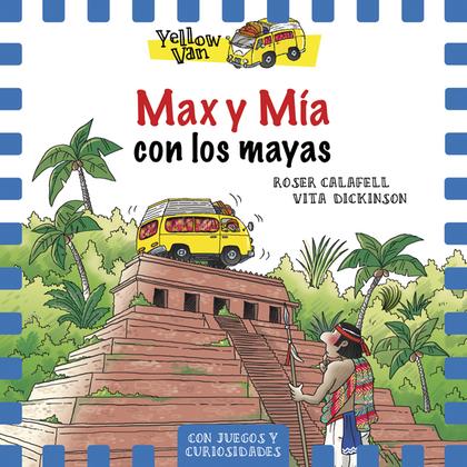 YELLOW VAN 14. MAX Y MÍA CON LOS MAYAS.