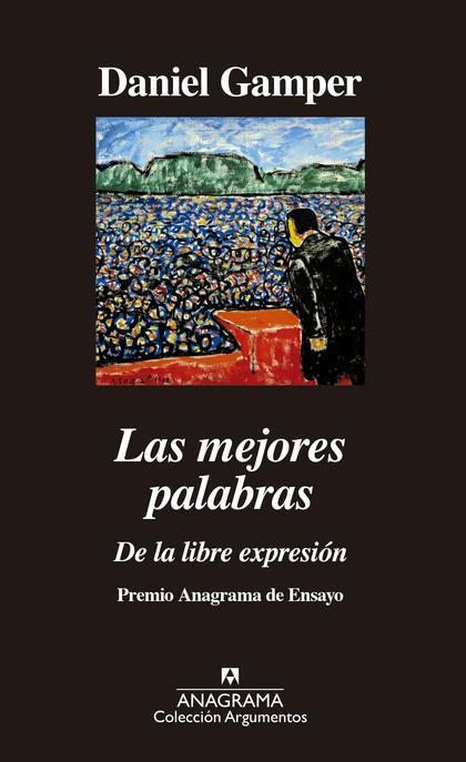 LAS MEJORES PALABRAS. DE LA LIBRE EXPRESIÓN