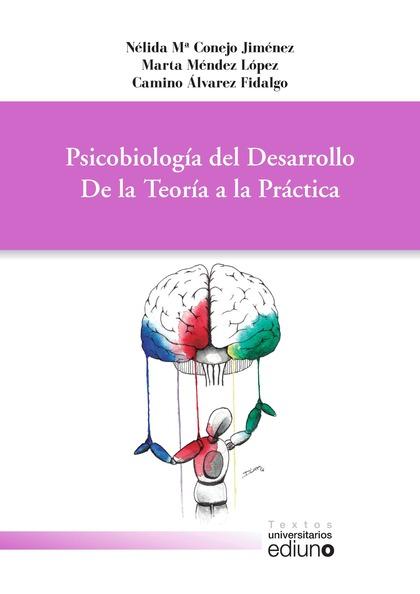 PSICOBIOLOGÍA DEL DESARROLLO : DE LA TEORÍA A LA PRÁCTICA
