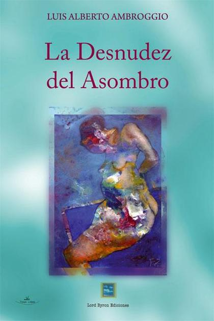 LA DESNUDEZ DEL ASOMBRO