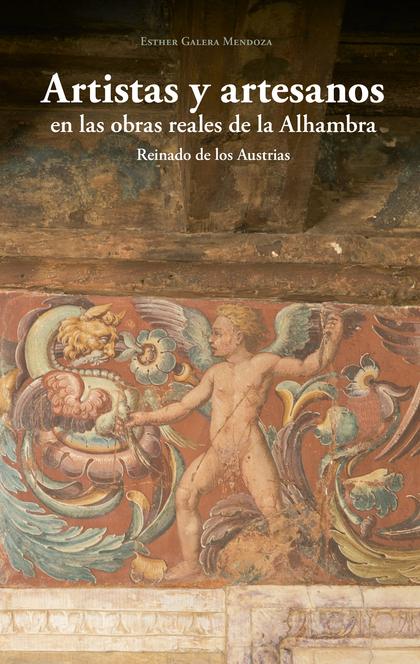 ARTISTAS Y ARTESANOS EN LAS OBRAS REALES DE LA ALHAMBRA                         REINADO DE LOS