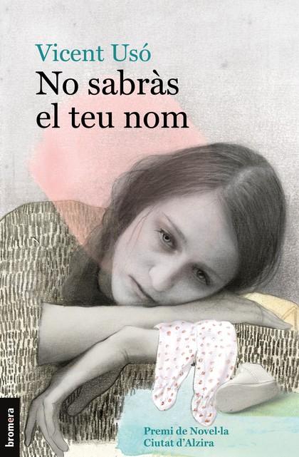 NO SABRÀS EL TEU NOM.