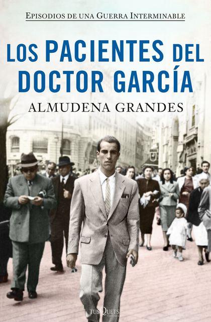 LOS PACIENTES DEL DOCTOR GARCÍA. EPISODIOS DE UNA GUERRA INTERMINABLE
