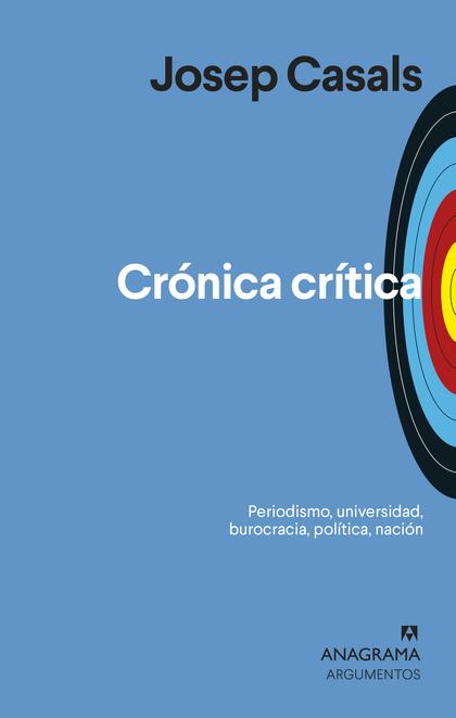 CRÓNICA CRÍTICA. PERIODISMO, UNIVERSIDAD, BUROCRACIA, POLÍTICA, NACIÓN