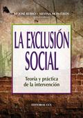 LA EXCLUSIÓN SOCIAL: TEORÍA Y PRÁCTICA DE LA INTERVENCIÓN