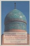 EL ISLAM, EL FUNDAMENTALISMO Y LA TRAICIÓN AL ISLAM TRADICIONAL: ENSAYOS DE ESPECIALISTAS MUSUL