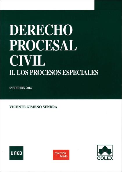 DERECHO PROCESAL CIVIL II. LOS PROCESOS ESPECIALES 5ª EDICIÓN.