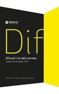 DIFUSIÓ I ÚS DELS TERMES : ESPAIS TERMINOLÒGICS 2012