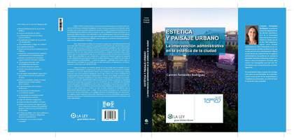 ESTÉTICA Y PAISAJE URBANO : LA INTERVENCIÓN ADMINISTRATIVA EN LA ESTÉTICA DE LA CIUDAD