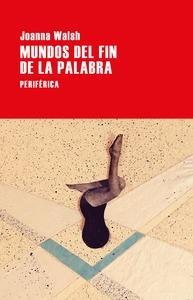 MUNDOS DEL FIN DE LA PALABRA.