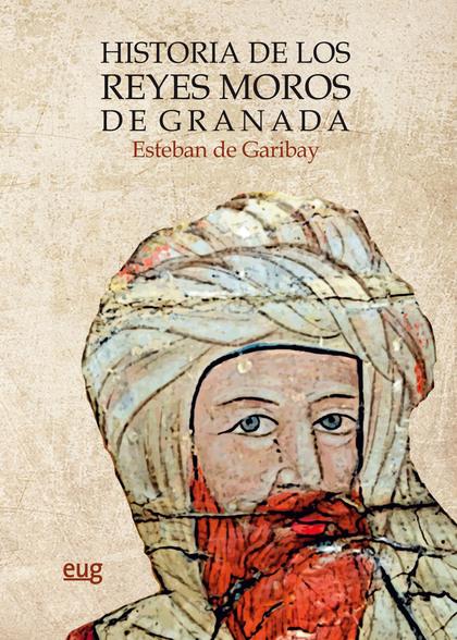 HISTORIA DE LOS REYES MOROS DE GRANADA