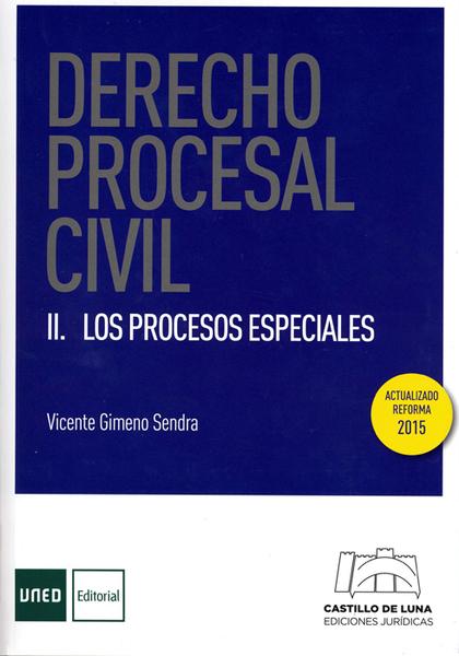DERECHO PROCESAL CIVIL. II LOS PROCESOS ESPECIALES