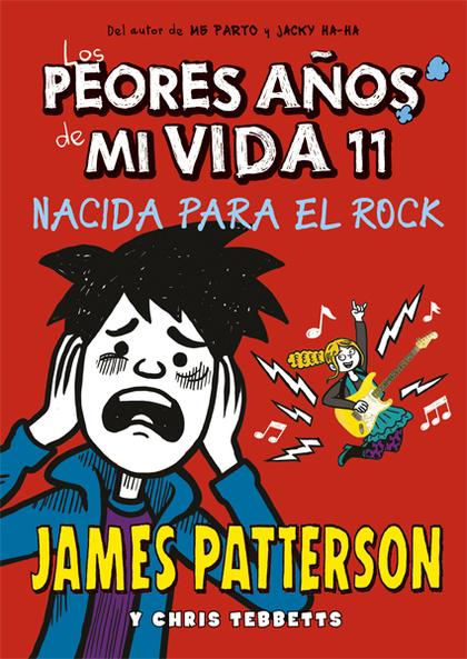 LOS PEORES AÑOS DE MI VIDA 11. NACIDA PARA EL ROCK