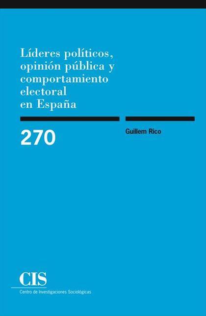 Líderes políticos, opinión pública y comportamiento electoral en España