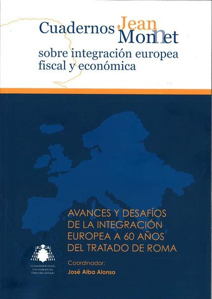 AVANCES Y DESAFÍOS DE LA INTEGRACIÓN EUROPEA A 60 AÑOS DEL TRATADO DE ROMA.
