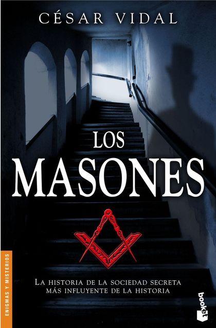 LOS MASONES: LA SOCIEDAD SECRETA MÁS INFLUYENTE DE LA HISTORIA