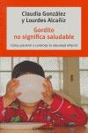 GORDITO NO SIGNIFICA SALUDABLE: CÓMO PREVENIR Y ATAJAR LA OBESIDAD INFANTIL PARA QUE CREZCAN SA