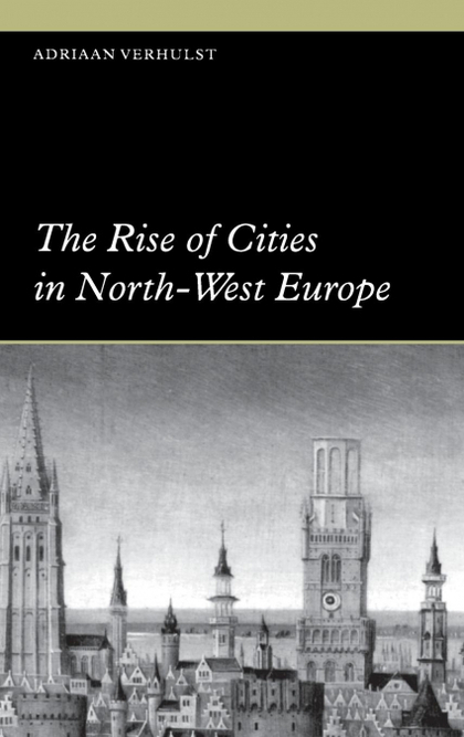 THE RISE OF CITIES IN NORTH-WEST EUROPE