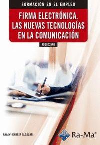 FIRMA ELECTRONICA LAS NUEVAS TECNOLOGIAS EN LA COMUNICACION.