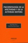 PSICOPATAOLOGIA DE LA AFECTIVIDAD Y DE LA ACTIVIDAD MOTORA
